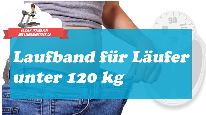 Laufbänder mit einem Benutzergewicht bis 120 kg