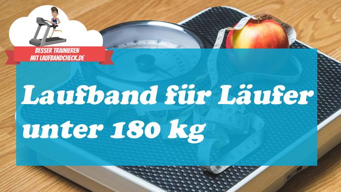 Laufbänder-mit-einem-Benutzergewicht-bis-180-kg