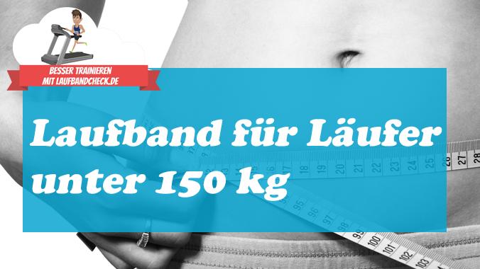 Laufband mit einem Benutzergewicht bis 150 kg